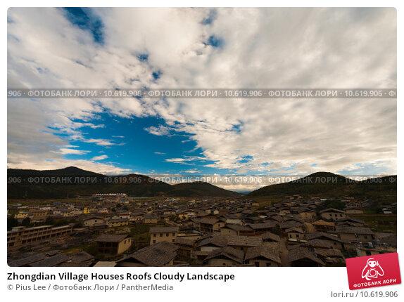 Zhongdian Village Houses Roofs Cloudy Landscape. Стоковое фото, фотограф Pius Lee / PantherMedia / Фотобанк Лори